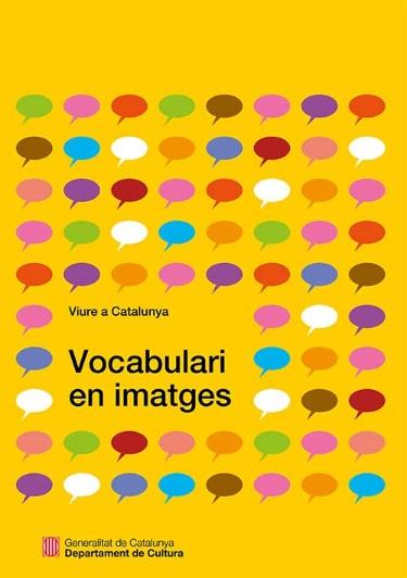 Viure a Catalunya: Vocabulari en imatges = Vivre en Catalogne : Vocabulaire en images